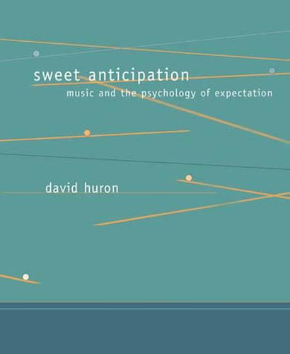 Sweet Anticipation: Music and the Psychology of Expectation - A Bradford Book (Paperback)
