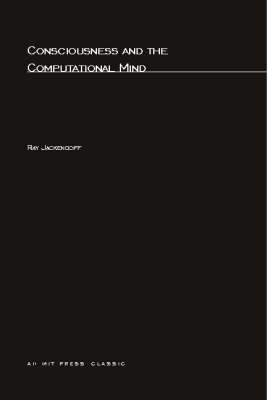 Consciousness and the Computational Mind - Explorations in Cognitive Science (Paperback)
