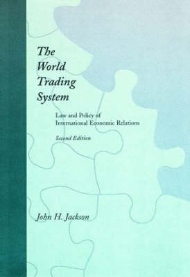 The World Trading System: Law and Policy of International Economic Relations - The MIT Press (Paperback)