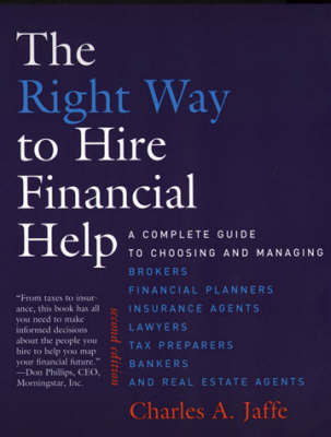 The Right Way to Hire Financial Help: A Complete Guide to Choosing and Managing Brokers, Financial Planners, Insurance Agents, Lawyers, Tax Preparers, Bankers, and Real Estate Agents - MIT Press (Paperback)