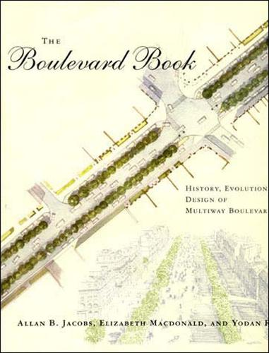 The Boulevard Book: History, Evolution, Design of Multiway Boulevards - The MIT Press (Paperback)