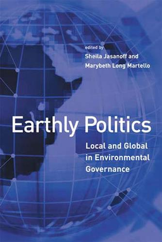 Earthly Politics: Local and Global in Environmental Governance - Earthly Politics (Paperback)