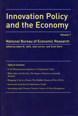 Innovation Policy and the Economy: Volume 7 - NBER Innovation Policy and the Economy (Paperback)