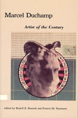 Marcel Duchamp: Artist of the Century - The MIT Press (Paperback)