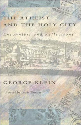 The Atheist and the Holy City: Encounters and Reflections - The MIT Press (Paperback)