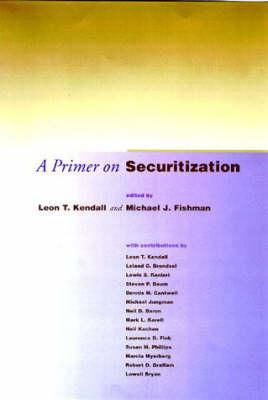 A Primer on Securitization - The MIT Press (Paperback)