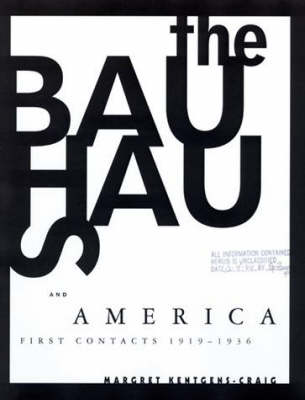 The Bauhaus and America: First Contacts, 1919-1936 - The MIT Press (Paperback)
