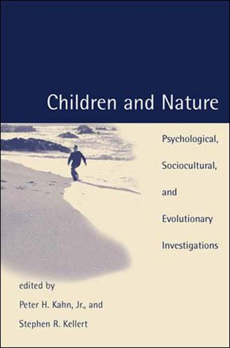 Children and Nature: Psychological, Sociocultural, and Evolutionary Investigations - The MIT Press (Paperback)