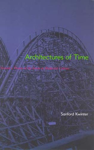 Architectures of Time: Toward a Theory of the Event in Modernist Culture - The MIT Press (Paperback)