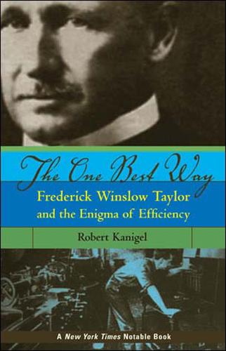 The One Best Way: Frederick Winslow Taylor and the Enigma of Efficiency - The MIT Press (Paperback)