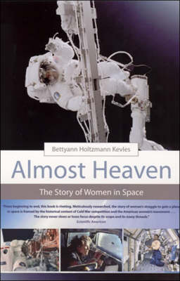 Almost Heaven: The Story of Women in Space - The MIT Press (Paperback)
