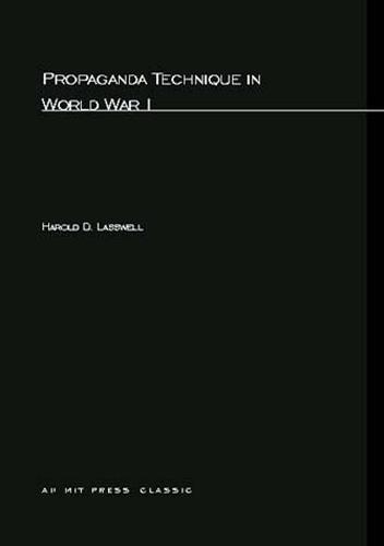 Propaganda Technique In World War I - The MIT Press (Paperback)