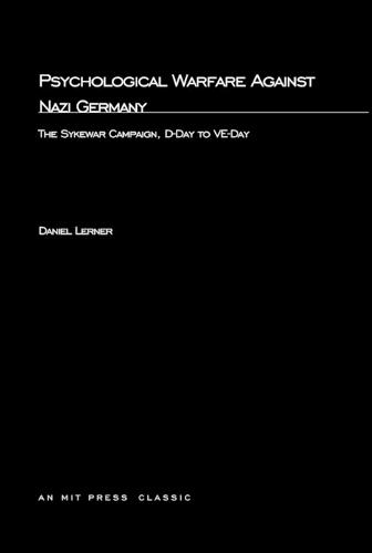 Psychological Warfare Against Nazi Germany: The Sykewar Campaign, D-Day to VE-Day - MIT Press (Paperback)