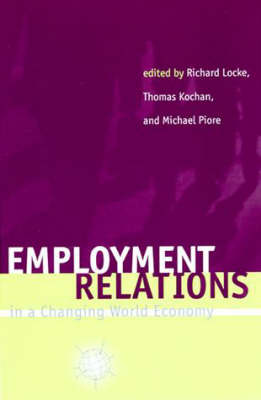 Employment Relations in a Changing World Economy - The MIT Press (Paperback)