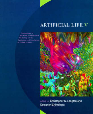 Artificial Life V: Proceedings of the Fifth International Workshop on the Synthesis and Simulation of Living Systems - Complex Adaptive Systems (Paperback)