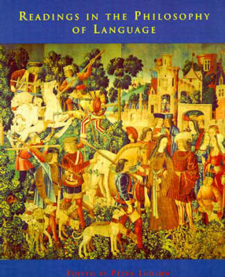 Readings in the Philosophy of Language - A Bradford Book (Paperback)