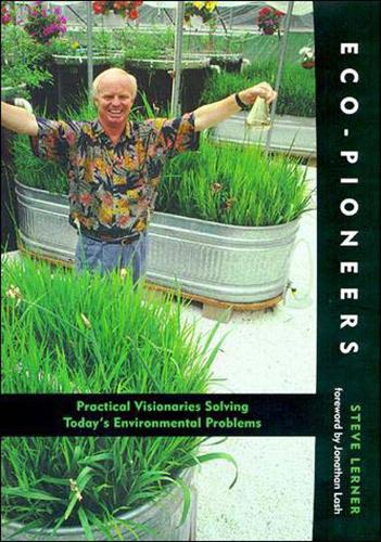 Eco-Pioneers: Practical Visionaries Solving Today's Environmental Problems - The MIT Press (Paperback)