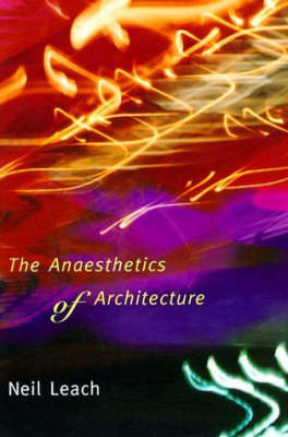The Anaesthetics of Architecture - The MIT Press (Paperback)