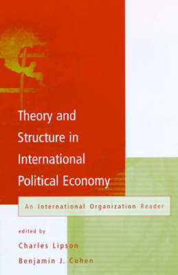 Theory and Structure in International Political Economy: An International Organization Reader (Paperback)