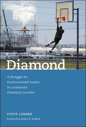 Diamond: A Struggle for Environmental Justice in Louisiana's Chemical Corridor - Urban and Industrial Environments (Paperback)