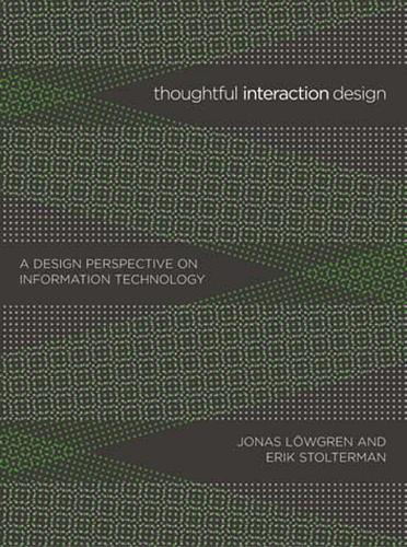 Thoughtful Interaction Design: A Design Perspective on Information Technology - The MIT Press (Paperback)