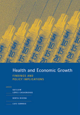 Health and Economic Growth: Findings and Policy Implications - The MIT Press (Paperback)