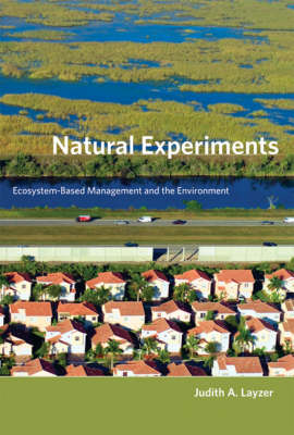 Natural Experiments: Ecosystem-Based Management and the Environment - American and Comparative Environmental Policy (Paperback)