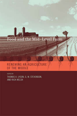 Food and the Mid-Level Farm: Renewing an Agriculture of the Middle - Food, Health, and the Environment (Paperback)