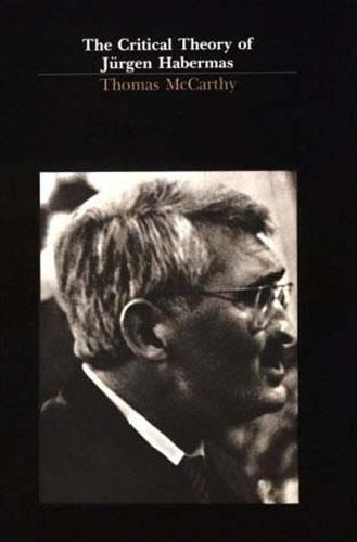 The Critical Theory of Jurgen Habermas - The MIT Press (Paperback)