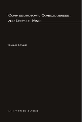 Commissurotomy, Consciousness, and Unity of Mind - MIT Press (Paperback)