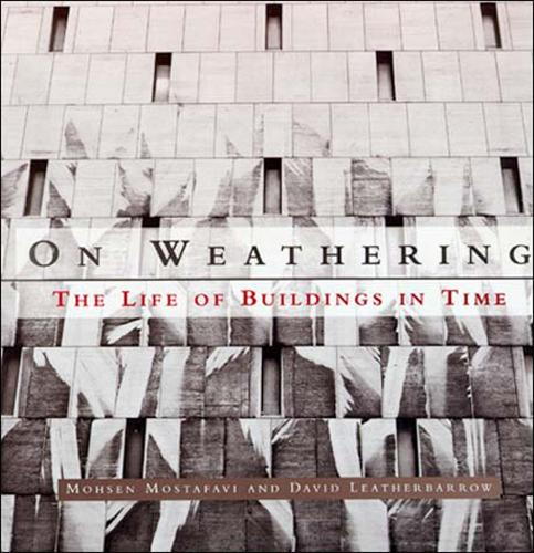 On Weathering: The Life of Buildings in Time - The MIT Press (Paperback)