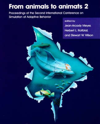 From Animals to Animats 2: Proceedings of the Second International Conference on Simulation of Adaptive Behavior - Complex Adaptive Systems (Paperback)
