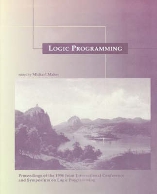 Logic Programming: Proceedings of the 1996 Joint International Conference and Symposium on Logic Programming - Logic Programming (Paperback)