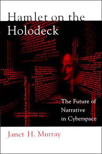 Hamlet on the Holodeck: The Future of Narrative in Cyberspace - Hamlet on the Holodeck (Paperback)