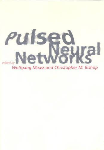 Pulsed Neural Networks - A Bradford Book (Paperback)