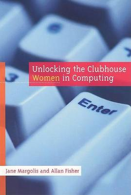 Unlocking the Clubhouse: Women in Computing - The MIT Press (Paperback)