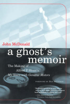 A Ghost's Memoir: The Making of Alfred P. Sloan's My Years with General Motors - MIT Press (Paperback)