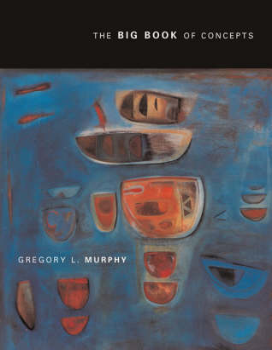 The Big Book of Concepts - A Bradford Book (Paperback)