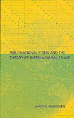 Multinational Firms and the Theory of International Trade - The MIT Press (Paperback)