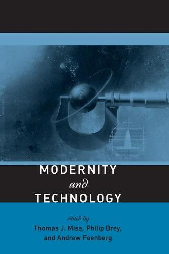 Modernity and Technology - The MIT Press (Paperback)