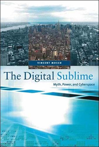 The Digital Sublime: Myth, Power, and Cyberspace - The MIT Press (Paperback)