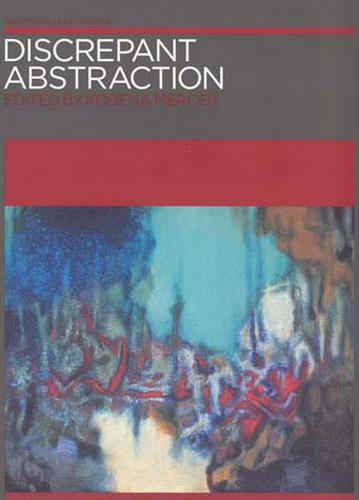 Discrepant Abstraction - Annotating Art's Histories: Cross-Cultural Perspectives in the Visual Arts (Paperback)