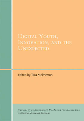 Digital Youth, Innovation, and the Unexpected - The John D. and Catherine T. MacArthur Foundation Series on Digital Media and Learning (Paperback)