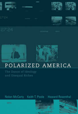 Polarized America: The Dance of Ideology and Unequal Riches - Walras-Pareto Lectures Series (Paperback)