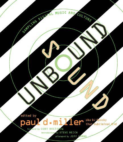 Sound Unbound: Sampling Digital Music and Culture - The MIT Press (Paperback)