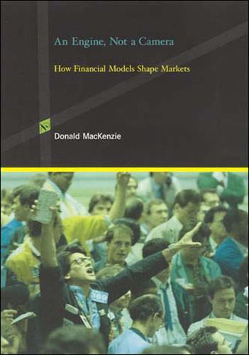 An Engine, Not a Camera: How Financial Models Shape Markets - Inside Technology (Paperback)