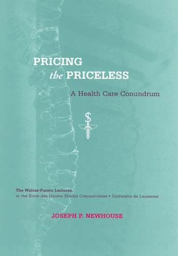 Pricing the Priceless: A Health Care Conundrum - Walras-Pareto Lectures (Paperback)