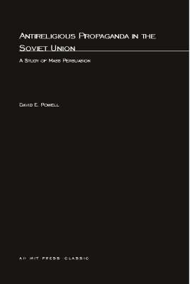 Antireligious Propaganda In Soviet Union: A Study of Mass Persuasion - MIT Press (Paperback)