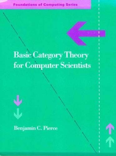 Basic Category Theory for Computer Scientists - Foundations of Computing (Paperback)