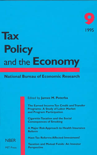 Tax Policy and the Economy: Volume 9 - Tax Policy and the Economy (Paperback)